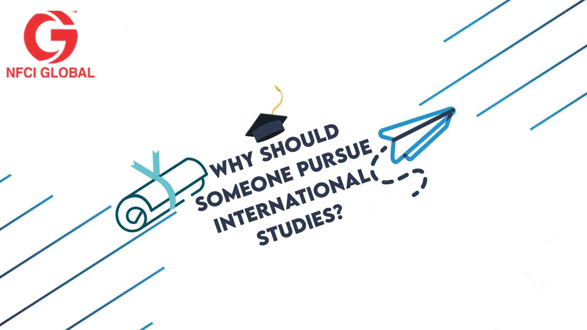 Why should someone pursue International Studies?