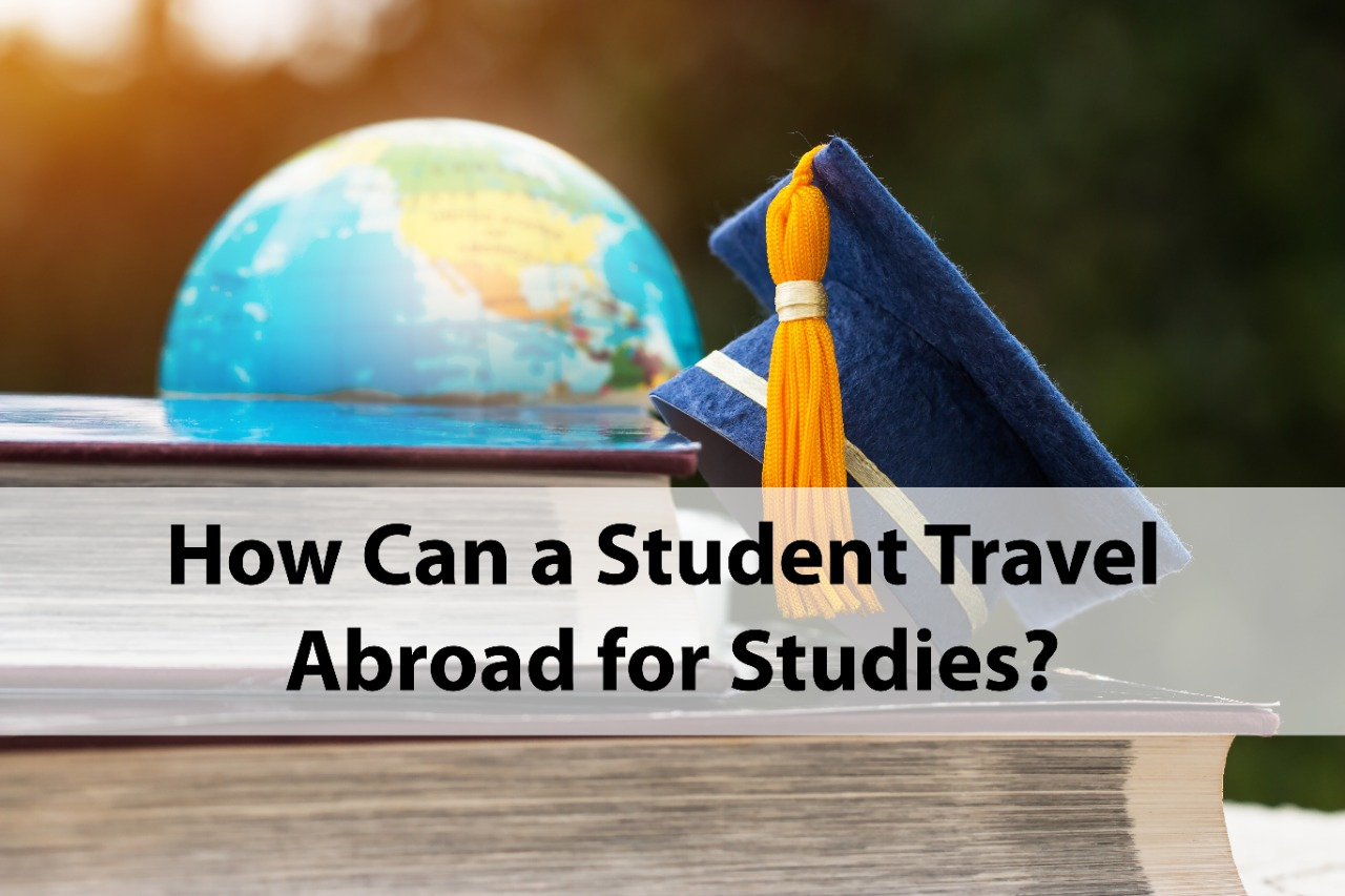How Can a Student Travel Abroad for Studies?
