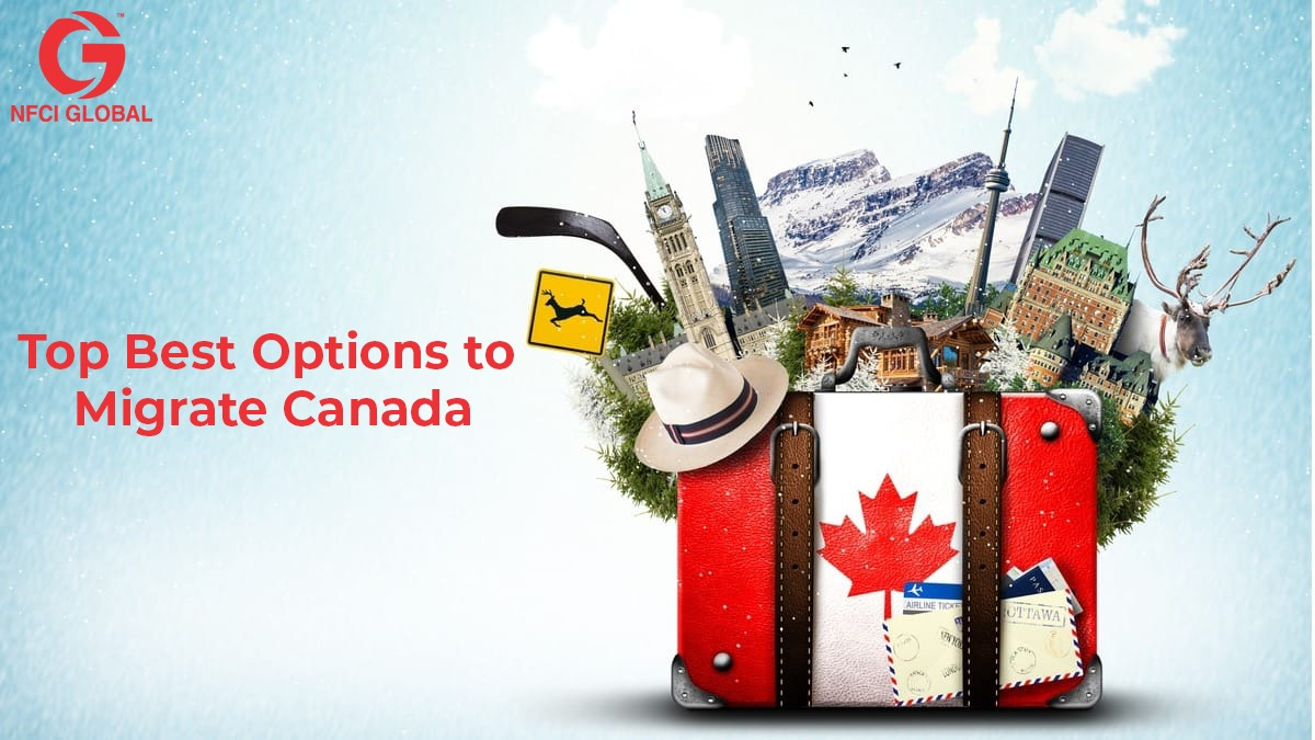 Top best options to migrate canada